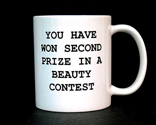 You Have Won Second Prize In A Beauty Contest, Coffee Mug, Ceramic Mug, Gift For Wife, Gift Idea For Wife, Gift For Her, Perfect Gift For Girlfriend, 11oz - Contest Sunglasses