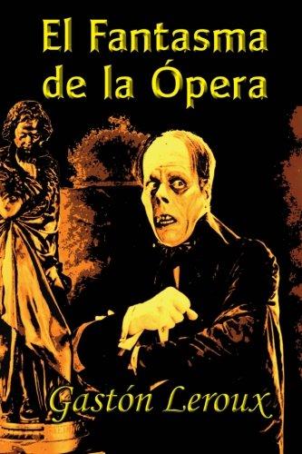 El Fantasma de la Opera (Spanish Edition) [Gaston Leroux] (Tapa Blanda)
