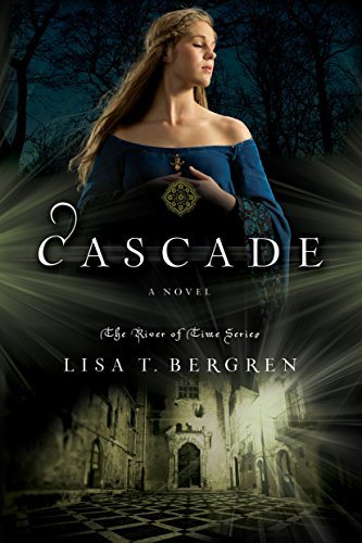 Cascade: A Novel (River of Time Book 2)