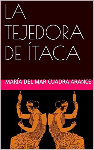 LA TEJEDORA DE ÍTACA (Spanish Edition) by [ARANCE, MARÍA DEL MAR CUADRA