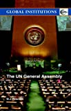 The UN General Assembly (Global Institutions), M J Peterson, 0415343887
