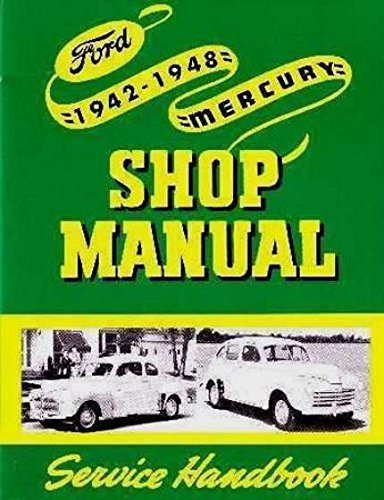 A MUST FOR OWNERS, MECHANICS & RESTORERS - THE 1942 1946 1947 1948 FORD & MERCURY FACTORY REPAIR SHOP & SERVICE MANUAL - COVERING: Ford and Mercury passenger car, Pickup, Truck, and Monarch, U.S & CANADIAN 42 46 47 48