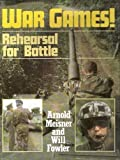 img - for War Games: Rehearsal for Battle by Arnold Meisner (1991-05-03) book / textbook / text book