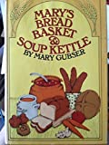img - for Mary's Bread Basket and Soup Kettle by Mary Gubser (1974-05-03) book / textbook / text book