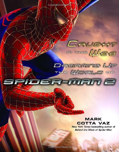 Caught In The Web: Dreaming Up The World Of Spider-Man 2