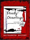 Deadly Greetings, Elizabeth Bright, 1597223689