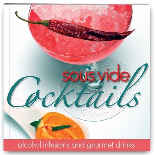 Sous Vide Cookbook, Cocktails