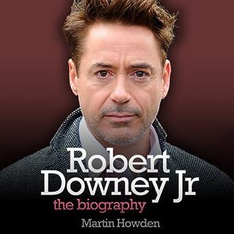 Robert Downey Jr The Biography Audio Download Amazon Co Uk