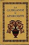 La guirlande d'Aphrodite - Recueil d'épigrammes amoureuses de l'anthlogie grecque par Hérold