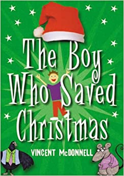 The Boy Who Saved Christmas: Amazon.co.uk: Vincent McDonnell ...