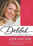 Love Matters: Remarkable Love Stories That Touch the Heart and Nourish the Soul