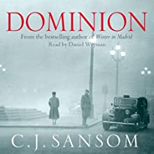 Dominion Audiobook by C. J. Sansom Narrated by Daniel Weyman