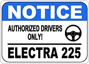 BUICK ELECTRA 225 Authorized Drivers Only Aluminum Street Sign - 10 x 14 Inches