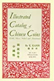 Illustrated Catalog of Chinese Coins, Eduard Kann, 0923891188