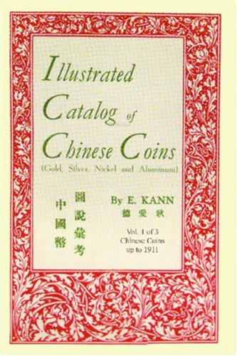 Illustrated Catalog of Chinese Coins, Vol. 1: Gold, Silver, Nickel and Aluminum