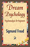 Dream Psychology, Sigmund Freud, 1421842114