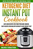 #7: Ketogenic Instant Pot Cookbook: Low Carb Recipes for Your Pressure Cooker, Easy Recipes for Healthy Eating to Lose Weight Fast (Ketogenic Bible,Keto Clarity,Keto Reset Diet)