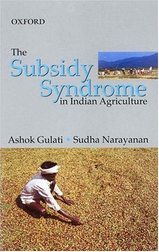 Download The Subsidy Syndrome in Indian Agriculture PDF