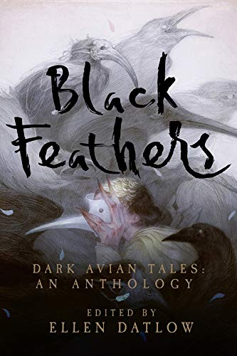 Image of Black Feathers: Dark Avian Tales: An Anthology