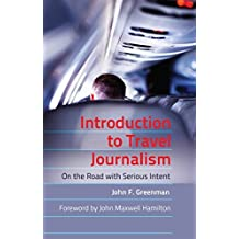 Introduction to Travel Journalism: On the Road with Serious Intent (Mass Communication and Journalism) by John F. Greenman (2012-07-02)