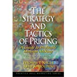 The Strategy and Tactics of Pricing: A Guide to Profitable Decision Making