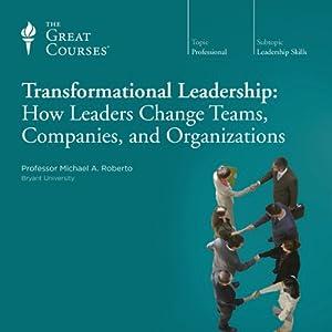 Transformational Leadership: How Leaders Change Teams, Companies, and Organizations Vortrag