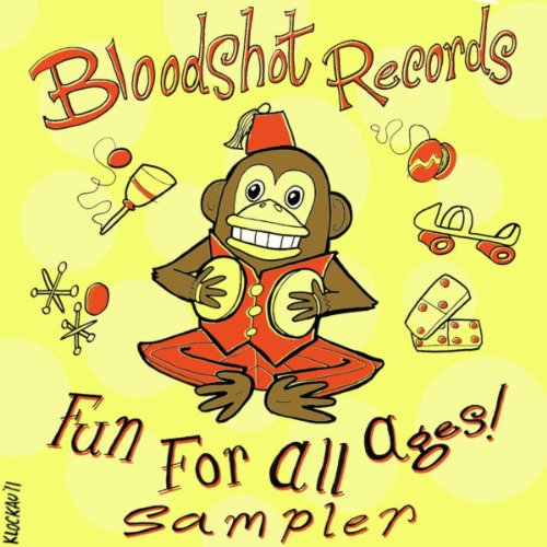 Bloodshot Records: Fun For All Ages Sampler (Fun Songs For Children)