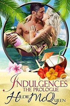 Indulgences: Prologue (An Indulgence Novella Book 1) by [McQueen, Hildie, Series, Indulgences]