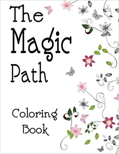 The Magic Path Coloring Book Relaxation Series Coloring Books For