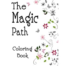 The Magic Path Coloring Book: Relaxation Series : Coloring Books For Adults, coloring books for adults relaxation, coloring book for grown ups, COLORAMA Coloring Book by Lorena Weed (2016-01-21)