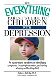 The Everything Parent's Guide to Children with Depression, Rebecca Rutledge, 159869264X