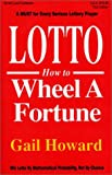 Lotto How to Wheel a Fortune, Gail Howard, 0945760078