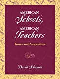 img - for American Schools, American Teachers: Issues and Perspectives book / textbook / text book