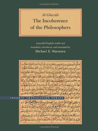 The Incoherence of the Philosophers, 2nd Edition (Brigham Young University - Islamic Translation Series)
