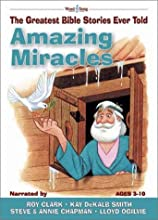 Amazing Miracles [With CD] (Greatest Bible Stories Ever Told)