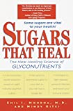 Sugars That Heal: The New Healing Science of Glyconutrients