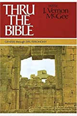 Thru the Bible with J. Vernon Mcgee, Vol. 1: Genesis-Deuteronomy