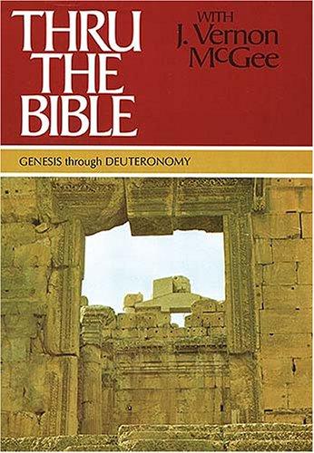 Thru the Bible with J. Vernon Mcgee, Vol. 1: Genesis-Deuteronomy