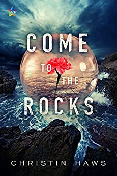 Come to the Rocks by [Haws, Christin]