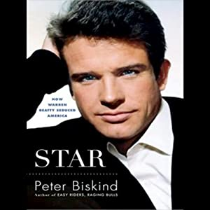 Star: How Warren Beatty Seduced America Audiobook