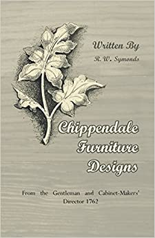 Chippendale Furniture Designs - From the Gentleman and Cabinet ...