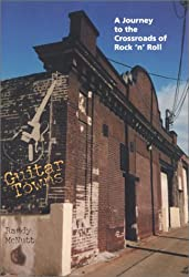 Guitar Towns: A Journey to the Crossroads of Rock 'n' Roll