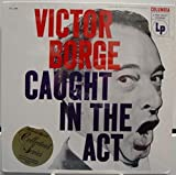 VICTOR BORGE CAUGHT IN THE ACT vinyl record