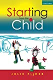 Starting from the Child: Teaching and Learning from 4 - 8, Julie Fisher, 0335246516