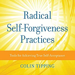 Radical Self-Forgiveness Practices Speech