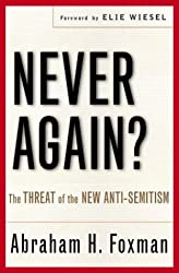 Never Again?: The Threat of the New Anti-Semitism
