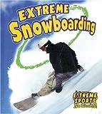 Extreme Snowboarding, Bobbie Kalman and Kelley MacAulay, 0778717186