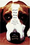 img - for What the Dog Did: Tales from a Formerly Reluctant Dog Owner book / textbook / text book