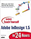 Sams Teach Yourself Adobe Indesign 1.5 in 24 Hours, John San Filippo, 0672319055