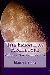 The Empath as Archetype: Volume 1-5